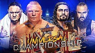 WWE SummerSlam 2017 - Brock Lesnar vs Roman Reigns vs Samoa Joe vs Braun Strowman (Universal Title)