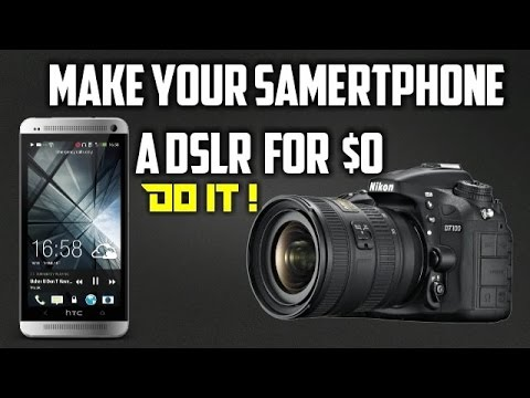 Make Your Android Phone DSLR - [ 5 best DSLR Apps]