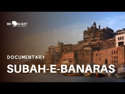 Subah-e-Banaras | Best Varanasi Documentary | Moonlight Pictures