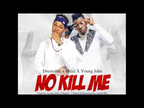 DressCode X Orezi X Young John - No Kill Me (NEW RELEASE 2017)