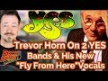 "Capture de la vidéo Trevor Horn  Gets Candid About 2 Yes Groups & Redoing ""Fly From Here"""