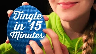 ASMR MAKING YOU TINGLE IN 15 MINUTES