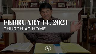 February 14, 2021 | Church at Home | Crossroads Christian Center, Daly City