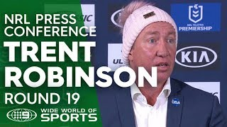 NRL Press Conference: Trent Robinson - Round 19   NRL on Nine