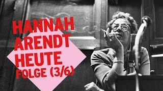 Hannah Arendt – endlich verstehen | Folge 3 mit Werner Renz