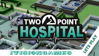 Two Point Hospital - We Need A Head Room - Lets Play Episode 26