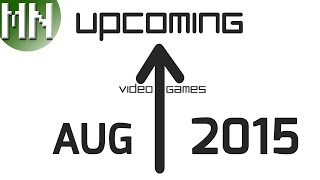 Upcoming Video Games of August 2015