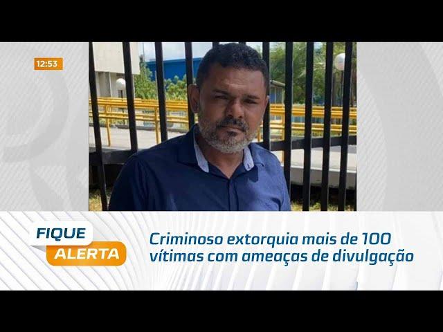 Criminoso extorquia mais de 100 vítimas com ameaças de divulgação de imagens e vídeos íntimos