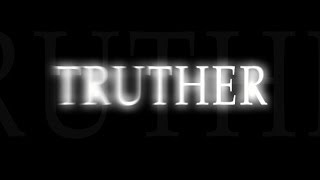 """TRUTHER"" SNEAK PEEK #1 - ENJOY THE FIRST SEVEN MINUTES OF THE FILM!"