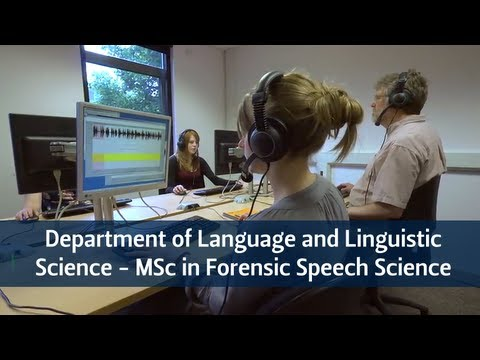 Department of Language and Linguistic Science - MSc in Forensic Speech Science