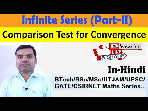 Infinite Series(Part-II) Comparison Test for Convergence in Hindi