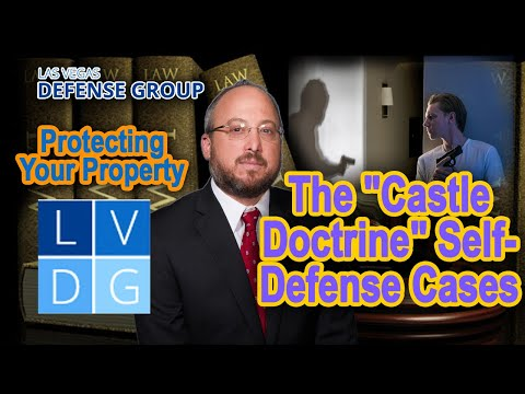 "Protecting your property - The ""Castle Doctrine"" in Nevada self-defense cases"