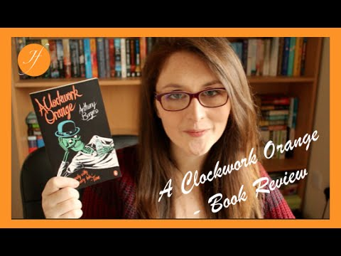 a clockwork orange by anthony burgess book review  a clockwork orange by anthony burgess book review