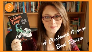 A Clockwork Orange by Anthony Burgess | Book Review