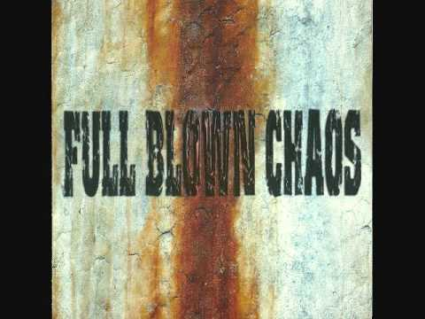 FULL BLOWN CHAOS - By My Blood