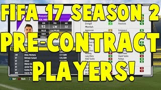 FIFA 17: SEASON 2 BEST PRE-CONTRACT PLAYERS! FREE PLAYERS!