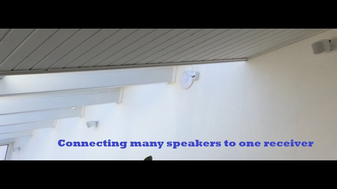 connecting many speakers to one receiver or amplifier [ 1280 x 720 Pixel ]