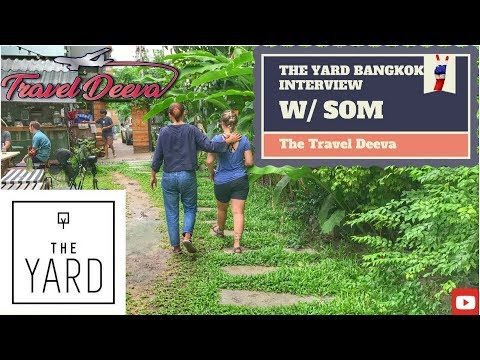 Bangkok Pt 1/The Yard Interview 4K