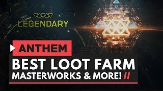 ANTHEM | Best Loot Farm for Masterworks & Legendaries