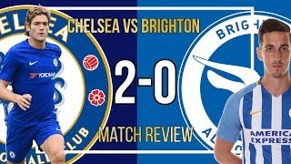 Chelsea 2-0 Brighton Match Review LIVE || SPANIARDS TO THE RESCUE || Why scoring early is ESSENTIAL