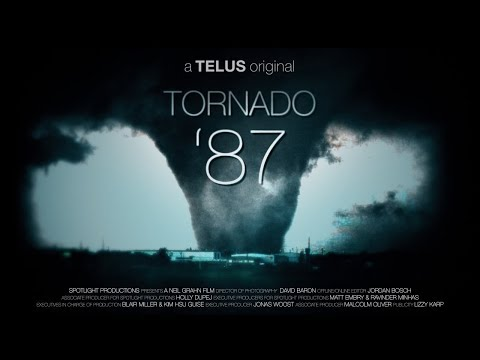 Tornado '87: Edmonton 30 Years Later