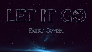 Let it go - Patry Floranes Cover