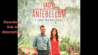 Lady Antebellum - I Did With You
