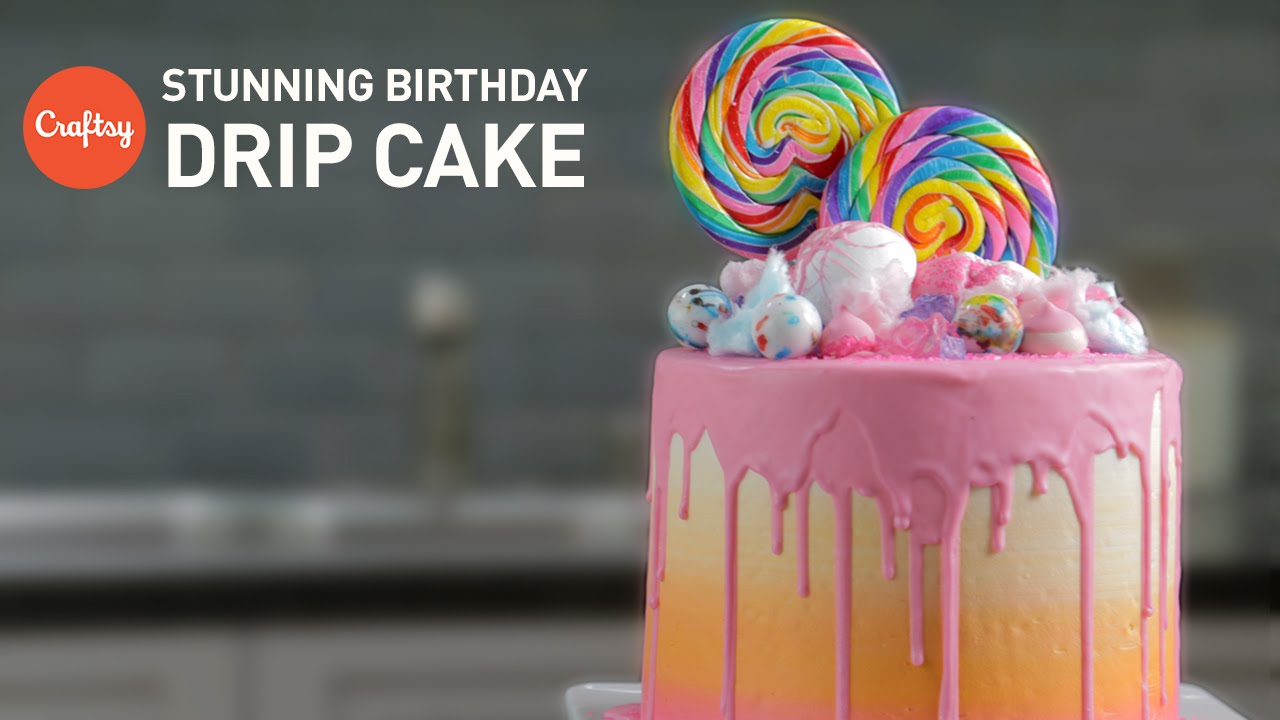 How To Make A Loaded Birthday Cake Candy Drip