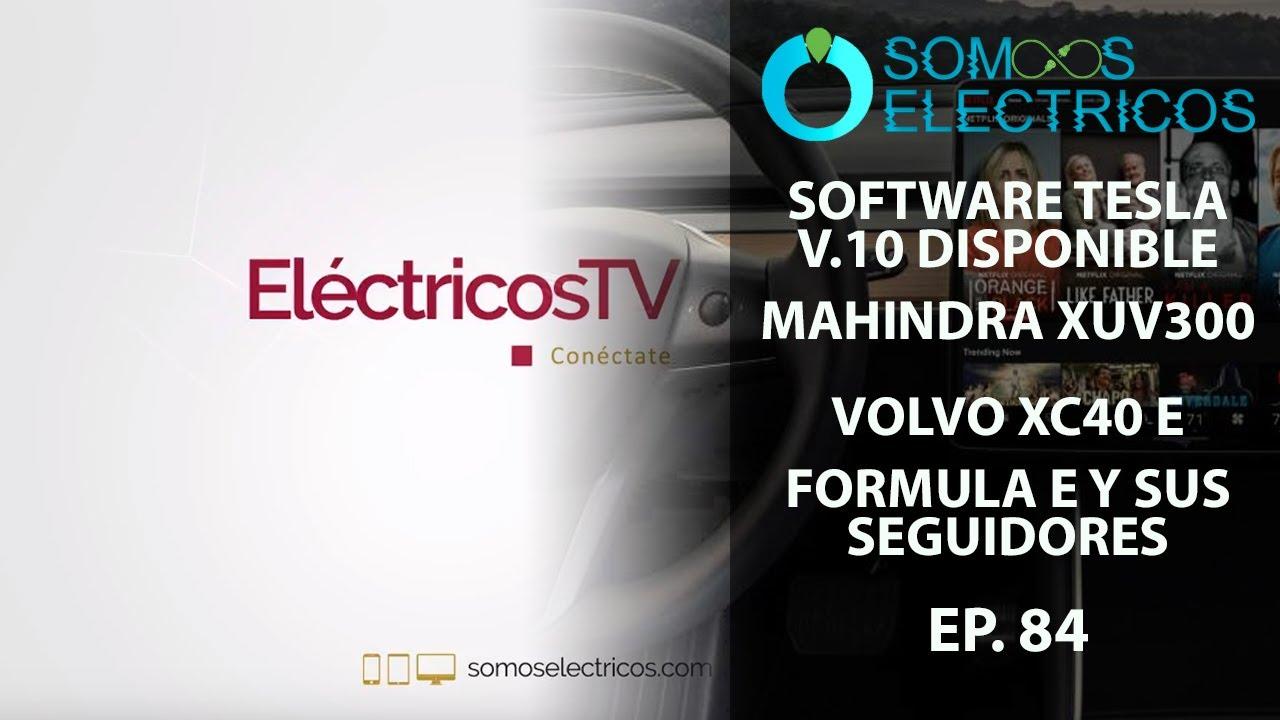 Software V 10 de Tesla, Volvo XC40 eléctrico, Mahindra XUV300 Electric,  Fórmula E   ElectricosTV84
