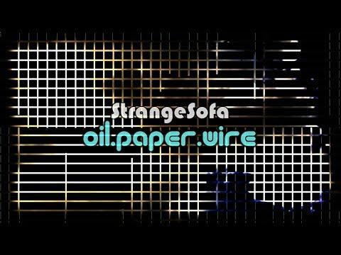 C13R : StrangeSofa - 0026 - oil.paper.wire (Original Music Video)