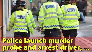 Police launch murder probe and arrest driver, 34, after woman pedestrian is killed in hit and run