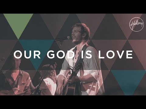 Our God Is Love - Hillsong Worship