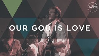 Скачать Our God Is Love Hillsong Worship