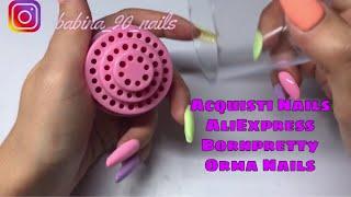 ACQUISTI NAILS - aliexpress - bornpretty - orma nails || colori, porta punte fresa, gel paint