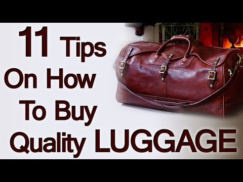 11 Luggage Buying Tips | How To Buy Quality Travel Bags | Man's Guide To Luggage Purchasing