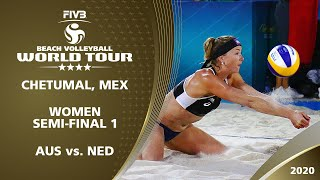 Women's Semi-Final: AUS vs. NED | 4* Chetumal (Mexico) - 2020 FIVB Beach Volleyball World Tour