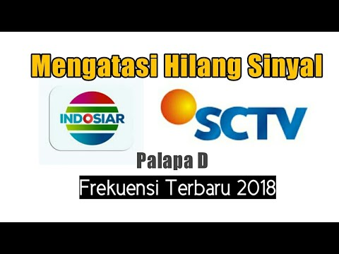 Hilang Sinyal Frekuensi Sctv indosiar Palapa D 2018