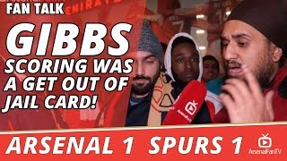 Gibbs Scoring Was A Get Out Of Jail Card!  | Arsenal 1 Spurs 1