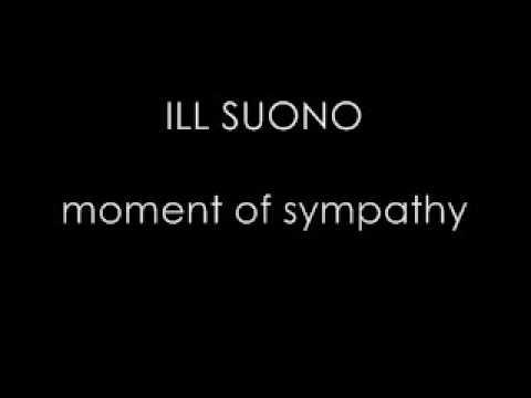 ILL SUONO - moment of sympathy