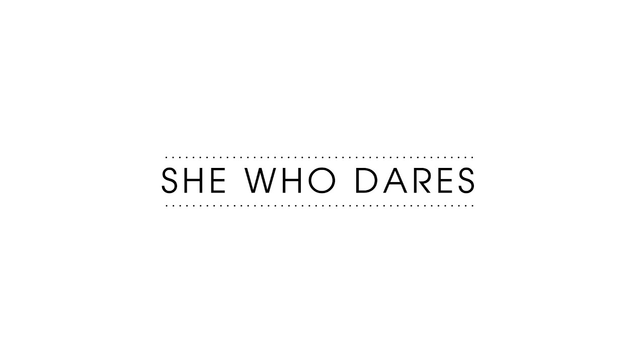 Image result for she who dares
