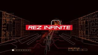 Rez Infinite - Carnet Du Geek Gaming