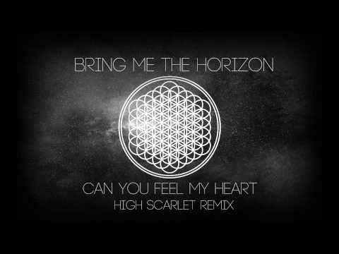 Bring Me The Horizon  Can You Feel My Heart High Scarlet Remix