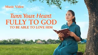 "Christian Song | ""Turn Your Heart Fully to God to Be Able to Love Him"""
