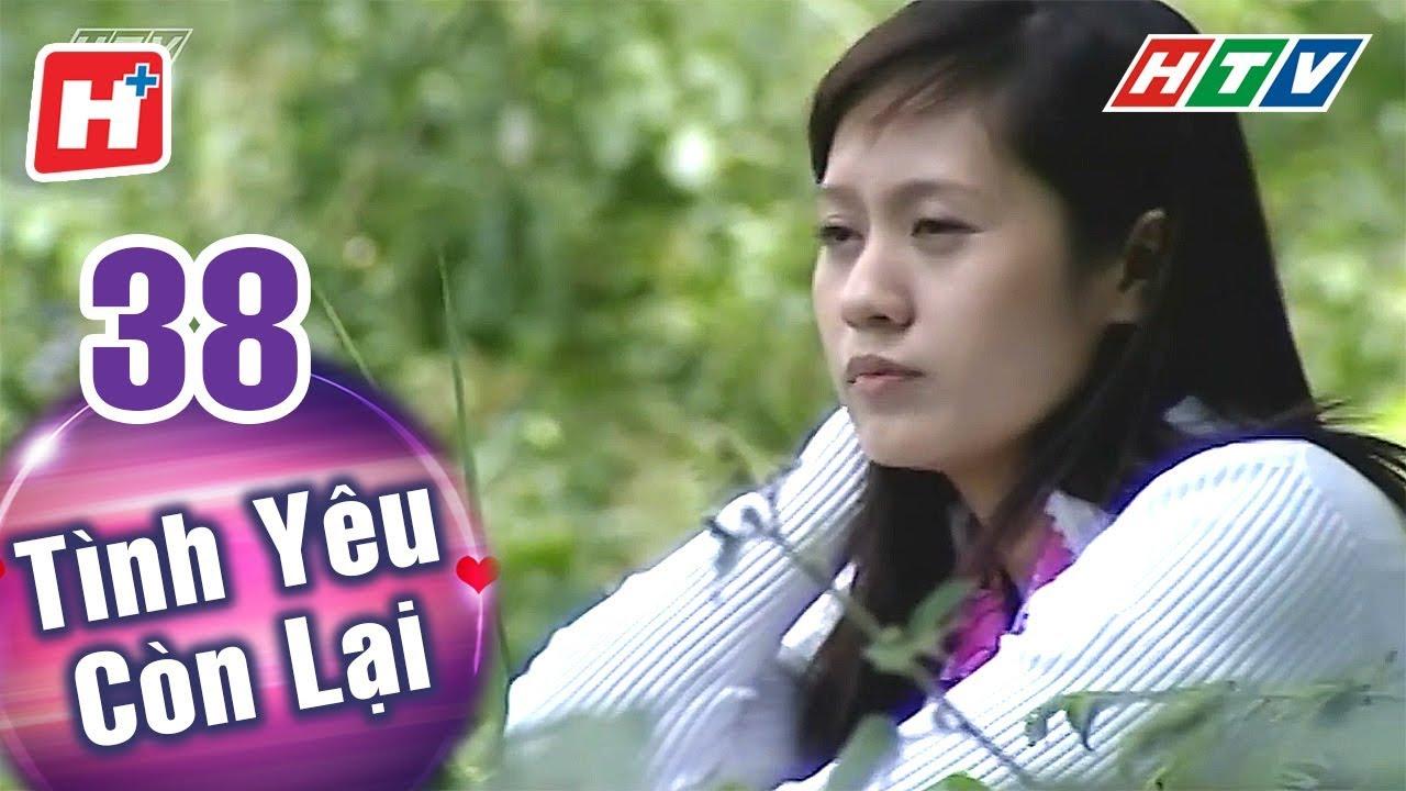 Tình Yêu Còn Lại – Tập 38 (Tập Cuối) | HTV Phim Tình Cảm Việt Nam Hay Nhất 2018