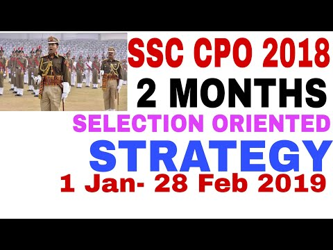 SSC CPO 2018 SELECTION ORIENTED 2 MONTHS STRATEGY . MUST WATCH