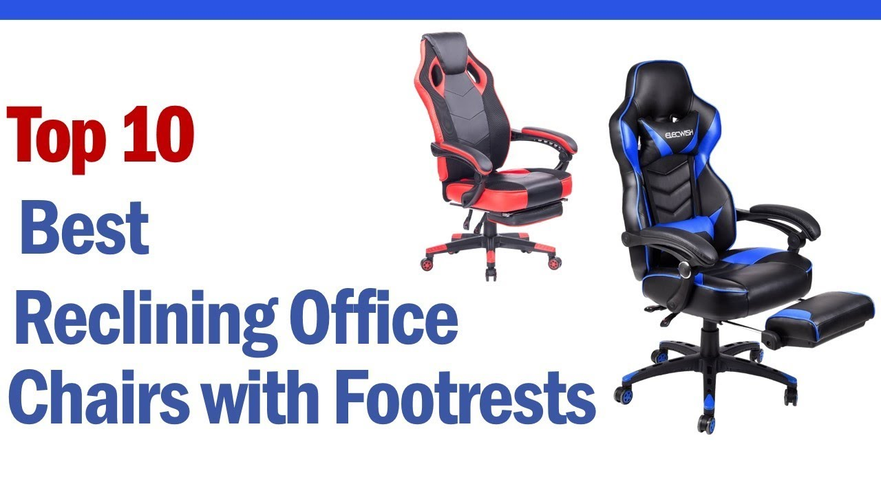 Best Reclining Office Chairs With Footrests Top 10 Best Budget