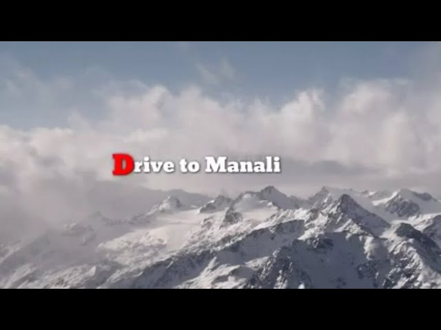 Delhi to Manali by car