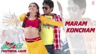 """Maram Koncham"" Full Song (Audio) | Youthful Love | Telugu Movie 2014 | Sravya, Aalap Raju"