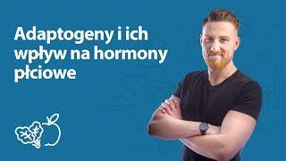 Adaptogeny i ich wpływ na hormony płciowe | Mateusz Ostręga | Porady dietetyka klinicznego