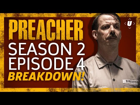 Preacher Season 2 Episode 4 Breakdown!